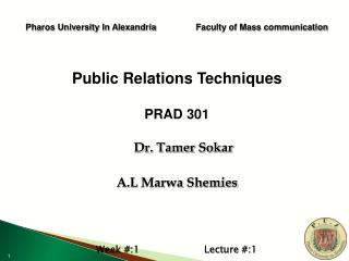 Pharos University In Alexandria 		Faculty of Mass communication Public Relations Techniques