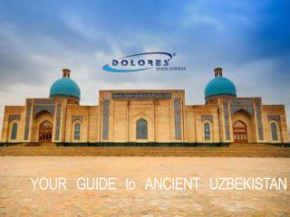 YOUR GUIDE to ANCIENT UZBEKISTAN