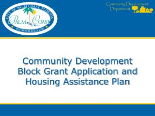 Community Development Block Grant Application and Housing Assistance Plan
