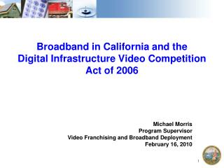 Broadband in California and the Digital Infrastructure Video Competition Act of 2006