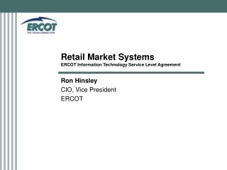 Retail Market Systems ERCOT Information Technology Service Level Agreement