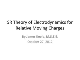 SR Theory of Electrodynamics for Relative Moving Charges