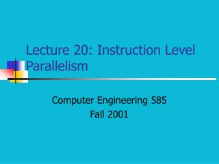 Lecture 20: Instruction Level Parallelism