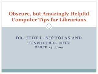Obscure, but Amazingly Helpful Computer Tips for Librarians