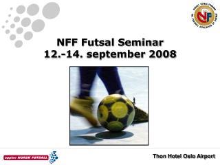 NFF Futsal Seminar 12.-14. september 2008