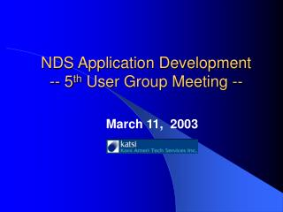 NDS Application Development   -- 5 th  User Group Meeting --