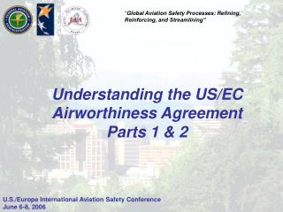 Understanding the US/EC Airworthiness Agreement  Parts 1 & 2