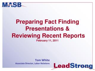 Preparing Fact Finding Presentations &  Reviewing Recent Reports February 11, 2011