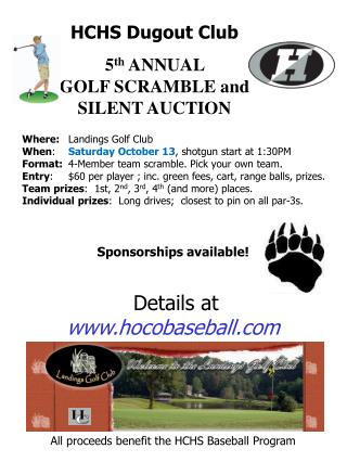 HCHS  Dugout Club 5 th  ANNUAL                     GOLF  SCRAMBLE and SILENT AUCTION