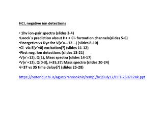 HCl, negative ion detections  1hv ion-pair spectra (slides 3-4)