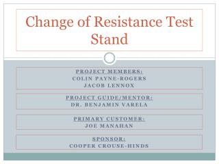 Change of Resistance Test Stand
