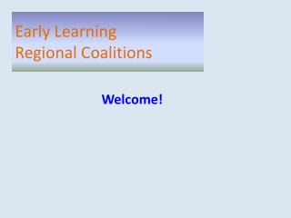 Early Learning  Regional Coalitions