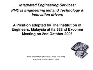 Integrated Engineering Services; PMC is Engineering led and Technology & Innovation driven;