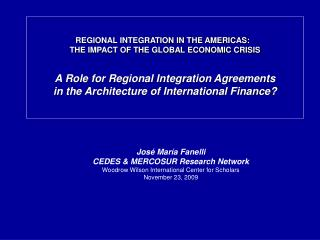 REGIONAL INTEGRATION IN THE AMERICAS:   THE IMPACT OF THE GLOBAL ECONOMIC CRISIS