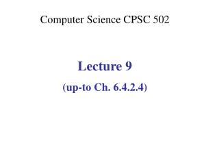 Computer Science CPSC  502 Lecture 9 (up-to Ch. 6.4.2.4)