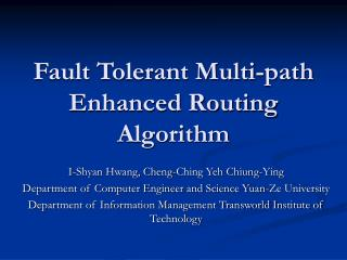 Fault Tolerant Multi-path Enhanced Routing Algorithm