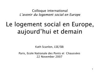 Kath Scanlon, LSE/SBi Paris, Ecole Nationale des Ponts et  Chaussées 22 November 2007