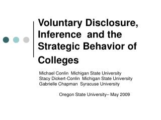 Voluntary Disclosure, Inference  and the Strategic Behavior of Colleges
