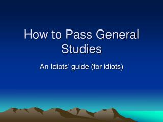 How to Pass General Studies