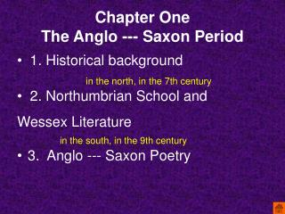 Chapter One     The Anglo --- Saxon Period