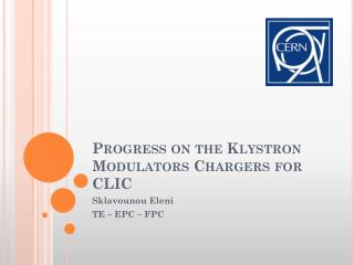 Progress on the Klystron Modulators Chargers for CLIC