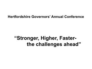 """Stronger, Higher, Faster-             the challenges ahead"""