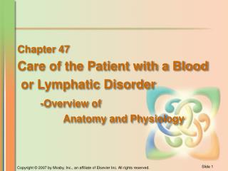 Chapter 47 Care of the Patient with a Blood  or Lymphatic Disorder -Overview of