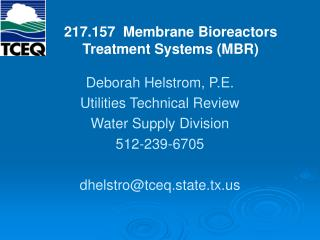 Deborah Helstrom, P.E. Utilities Technical Review Water Supply Division 512-239-6705