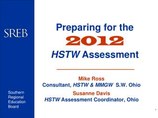 Preparing for the 2012 HSTW  Assessment