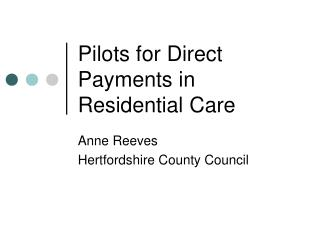 Pilots for Direct Payments in Residential Care