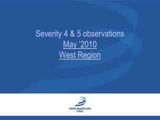 Severity 4 & 5 observations  May '2010  West Region