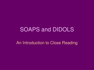 SOAPS and DIDOLS