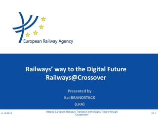 Railways '  way  to the Digital Future Railways @ Crossover