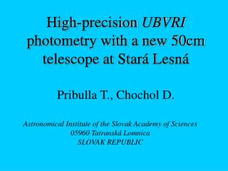High-precision  UBVRI  photometry with a new 50cm telescope at Stará Lesná
