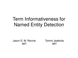 Term Informativeness for Named Entity Detection