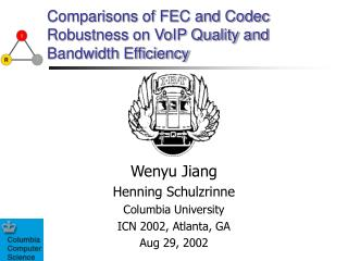 Comparisons of FEC and Codec Robustness on VoIP Quality and Bandwidth Efficiency