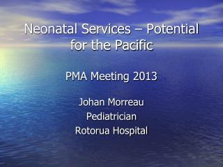 Neonatal Services – Potential for the Pacific PMA Meeting 2013