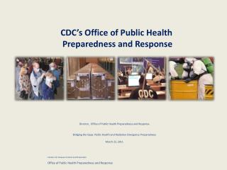 CDC's Office of Public Health Preparedness and Response