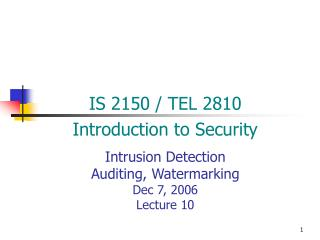 Intrusion Detection Auditing, Watermarking Dec 7, 2006 Lecture 10