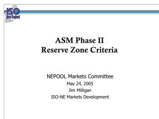 ASM Phase II Reserve Zone Criteria
