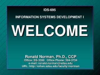 IDS-695 INFORMATION SYSTEMS DEVELOPMENT I