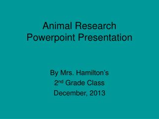 Animal Research Powerpoint Presentation