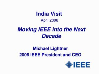 Moving IEEE into the Next Decade