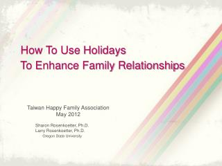 How To Use Holidays   To Enhance Family Relationships
