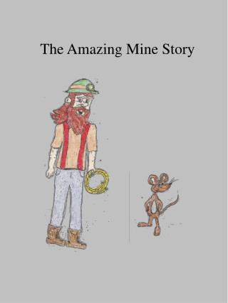 The Amazing Mine Story
