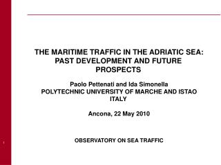 THE MARITIME TRAFFIC IN THE ADRIATIC SEA: PAST DEVELOPMENT AND FUTURE PROSPECTS