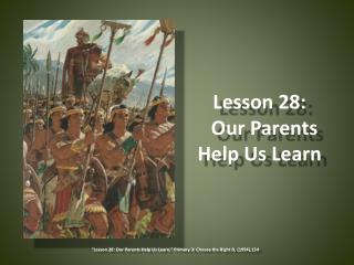 Lesson 28:   Our Parents Help Us Learn