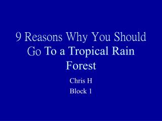 9 Reasons Why You Should Go  To a Tropical Rain Forest