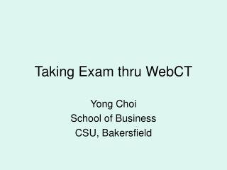 Taking Exam thru WebCT