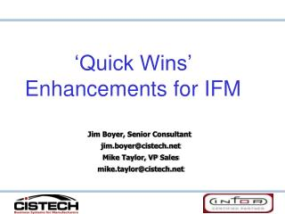 'Quick Wins'  Enhancements for IFM